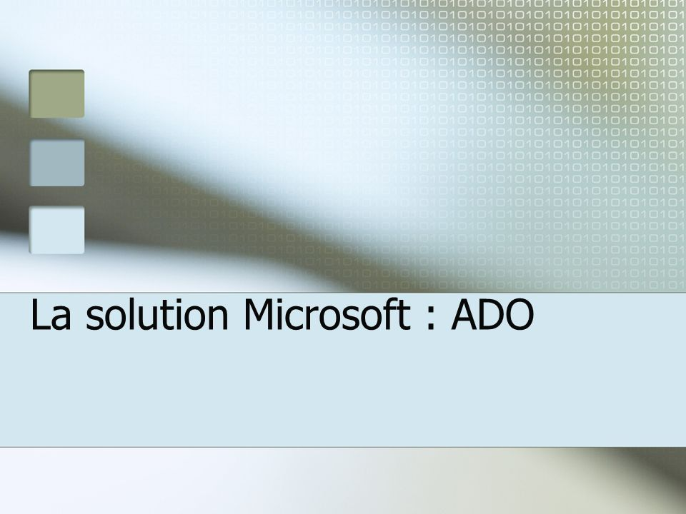 La solution Microsoft : ADO