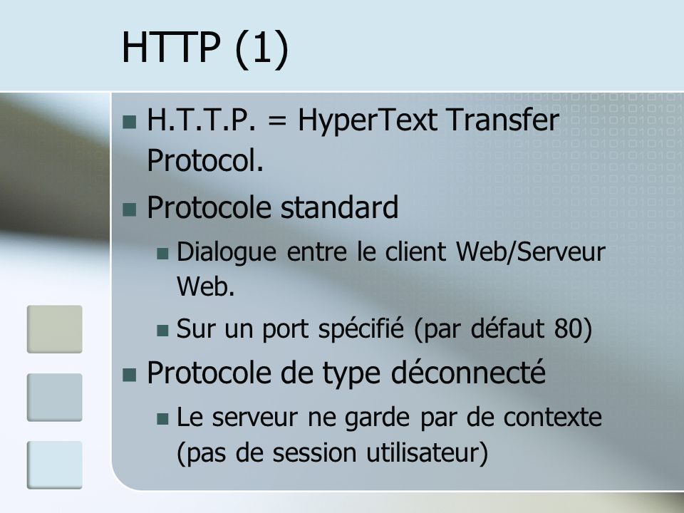 HTTP (1) H.T.T.P.= HyperText Transfer Protocol.