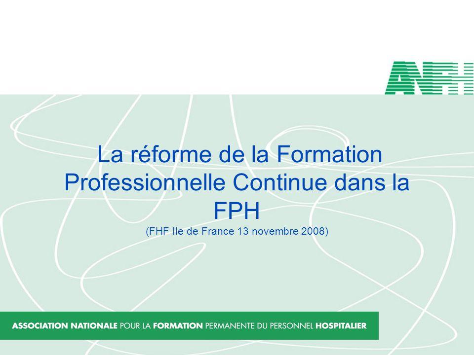 La réforme de la Formation Professionnelle Continue dans la FPH (FHF Ile de France 13 novembre 2008)