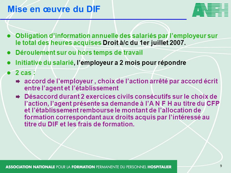 9 Obligation dinformation annuelle des salariés par lemployeur sur le total des heures acquises Droit à/c du 1er juillet 2007. Déroulement sur ou hors