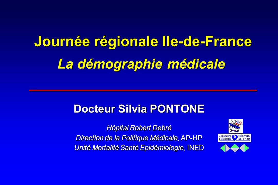 Journée régionale Ile-de-France La démographie médicale ______________________________ Journée régionale Ile-de-France La démographie médicale _______