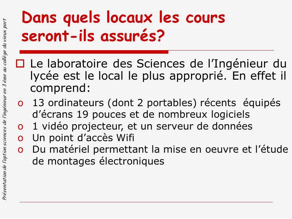 Présentation de loption sciences de lingénieur en 3 ème au collège du vieux port Dans quels locaux les cours seront-ils assurés.