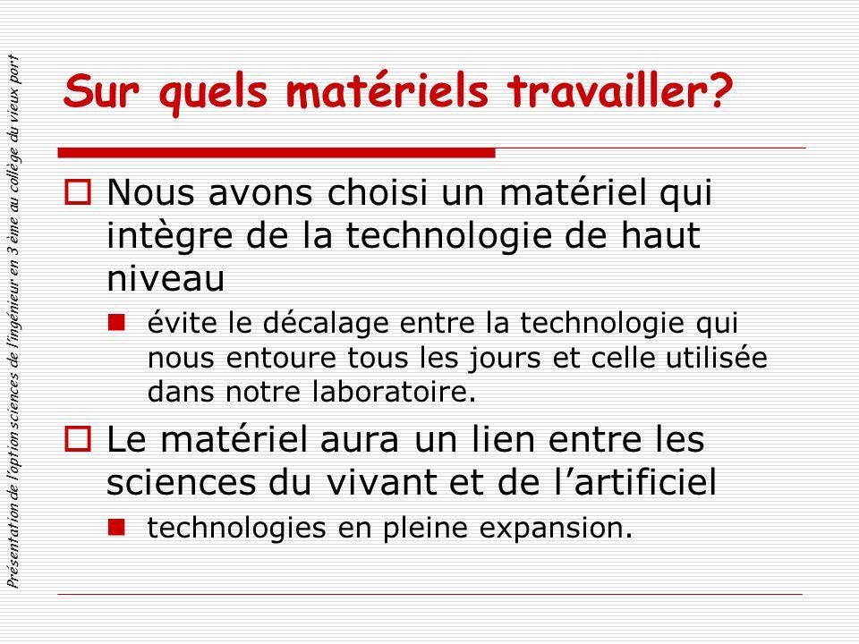 Présentation de loption sciences de lingénieur en 3 ème au collège du vieux port Sur quels matériels travailler.