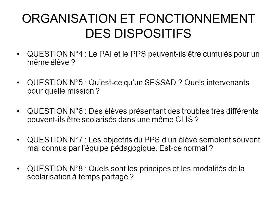 ORGANISATION ET FONCTIONNEMENT DES DISPOSITIFS QUESTION N°4 : Le PAI et le PPS peuvent-ils être cumulés pour un même élève .