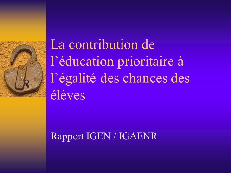 La contribution de léducation prioritaire à légalité des chances des élèves Rapport IGEN / IGAENR