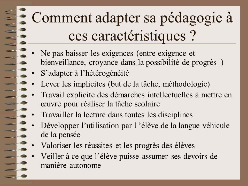 Comment adapter sa pédagogie à ces caractéristiques ? Ne pas baisser les exigences (entre exigence et bienveillance, croyance dans la possibilité de p