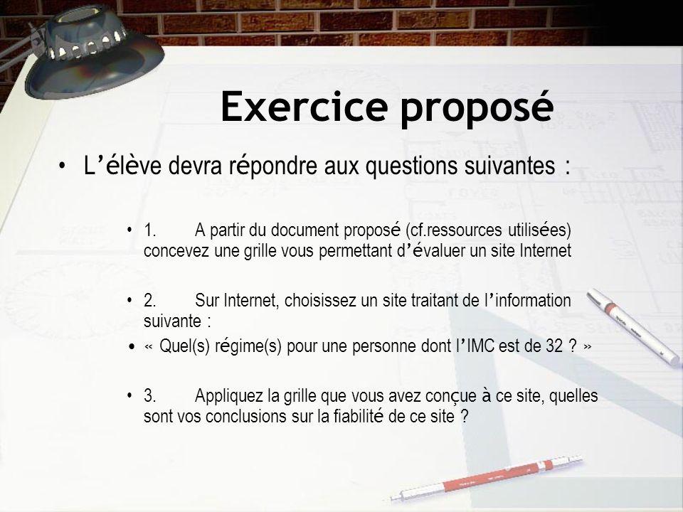 Exercice proposé L é l è ve devra r é pondre aux questions suivantes : 1.A partir du document propos é (cf.ressources utilis é es) concevez une grille
