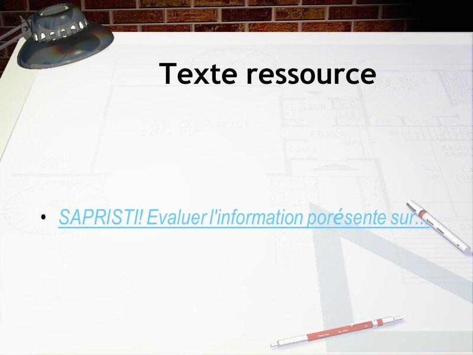 Texte ressource SAPRISTI! Evaluer l'information por é sente sur... SAPRISTI! Evaluer l'information por é sente sur...