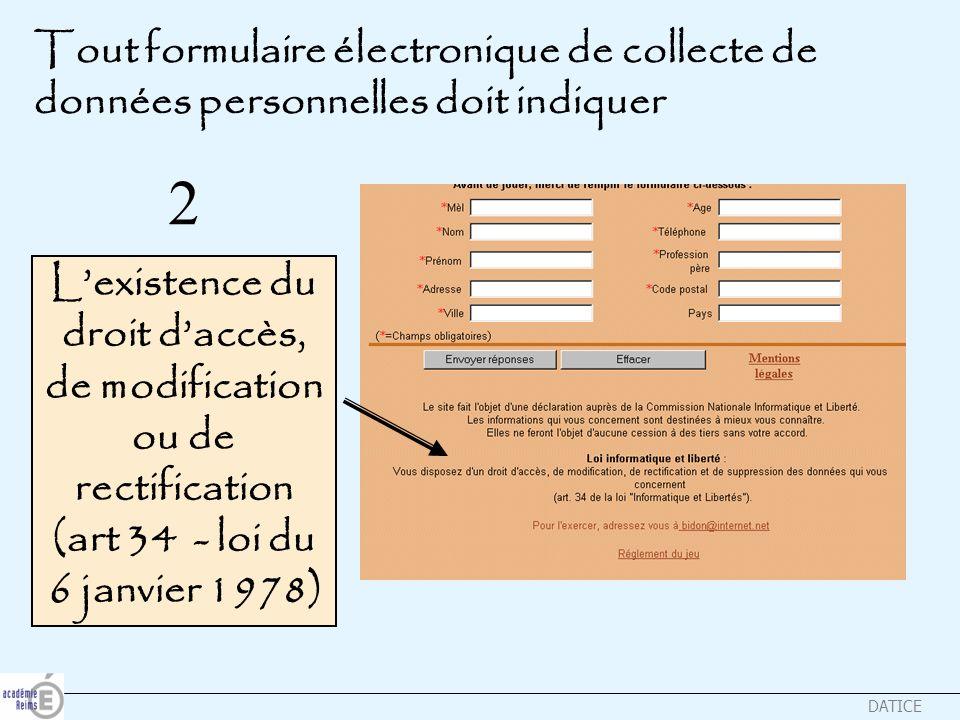 DATICE Tout formulaire électronique de collecte de données personnelles doit indiquer Lexistence du droit daccès, de modification ou de rectification