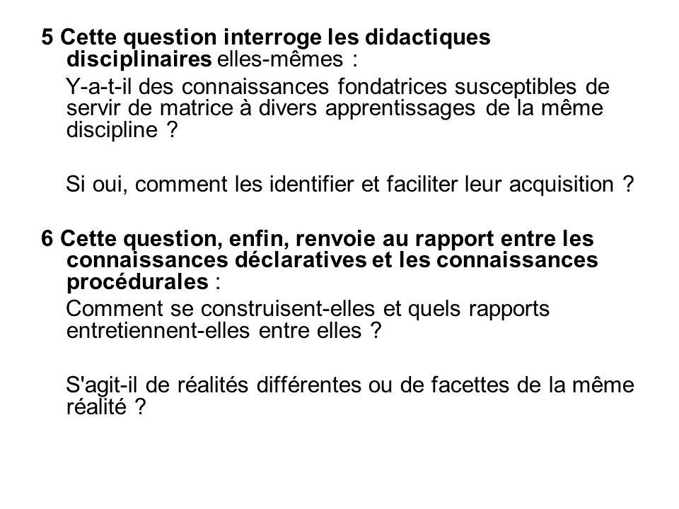 5 Cette question interroge les didactiques disciplinaires elles-mêmes : Y-a-t-il des connaissances fondatrices susceptibles de servir de matrice à div