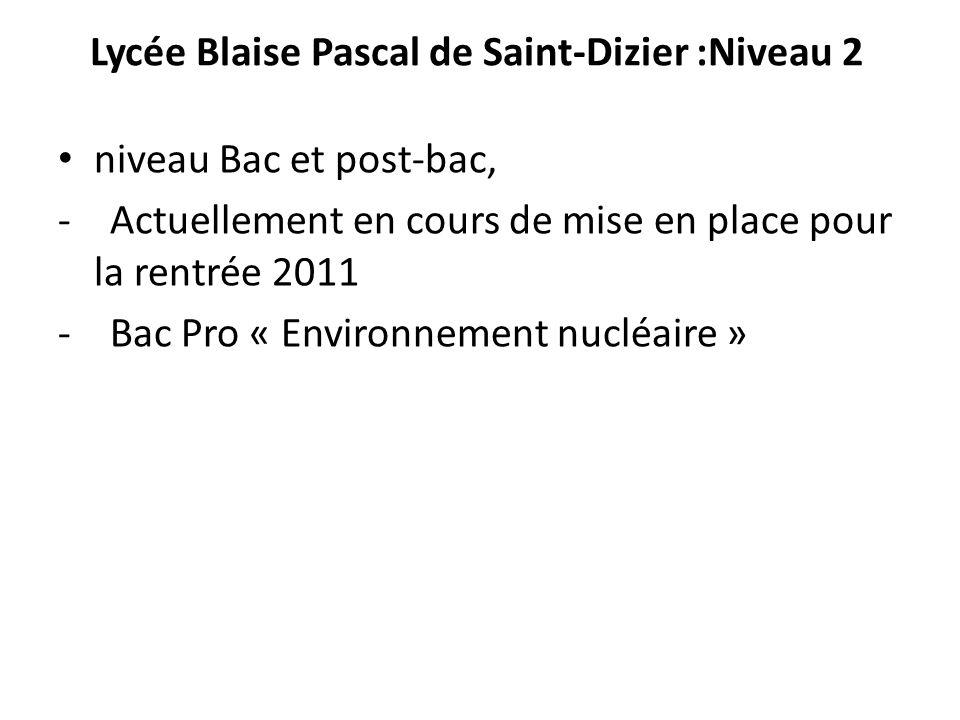 Lycée Blaise Pascal de Saint-Dizier :Niveau 2 niveau Bac et post-bac, - Actuellement en cours de mise en place pour la rentrée 2011 - Bac Pro « Enviro
