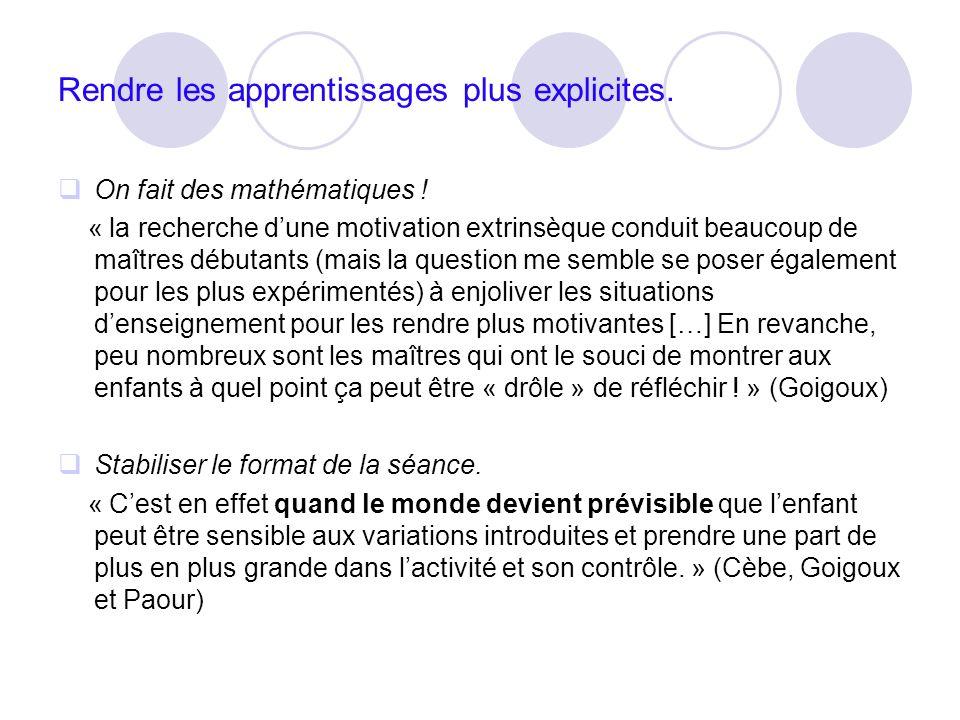 Rendre les apprentissages plus explicites. On fait des mathématiques ! « la recherche dune motivation extrinsèque conduit beaucoup de maîtres débutant