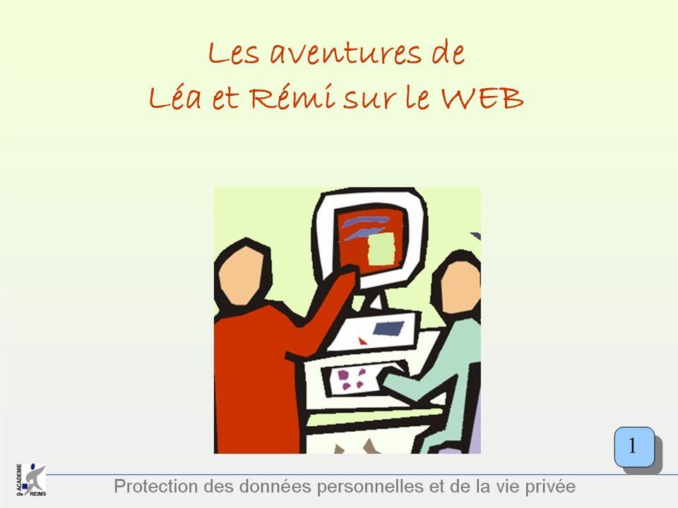 Protection des données personnelles et de la vie privée Les aventures de Léa et Rémi sur le WEB 1