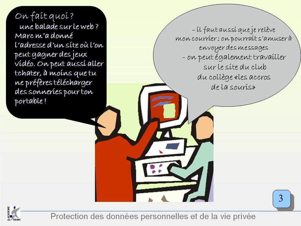Protection des données personnelles et de la vie privée On fait quoi ? - une balade sur le web ? Marc ma donné ladresse dun site où lon peut gagner de