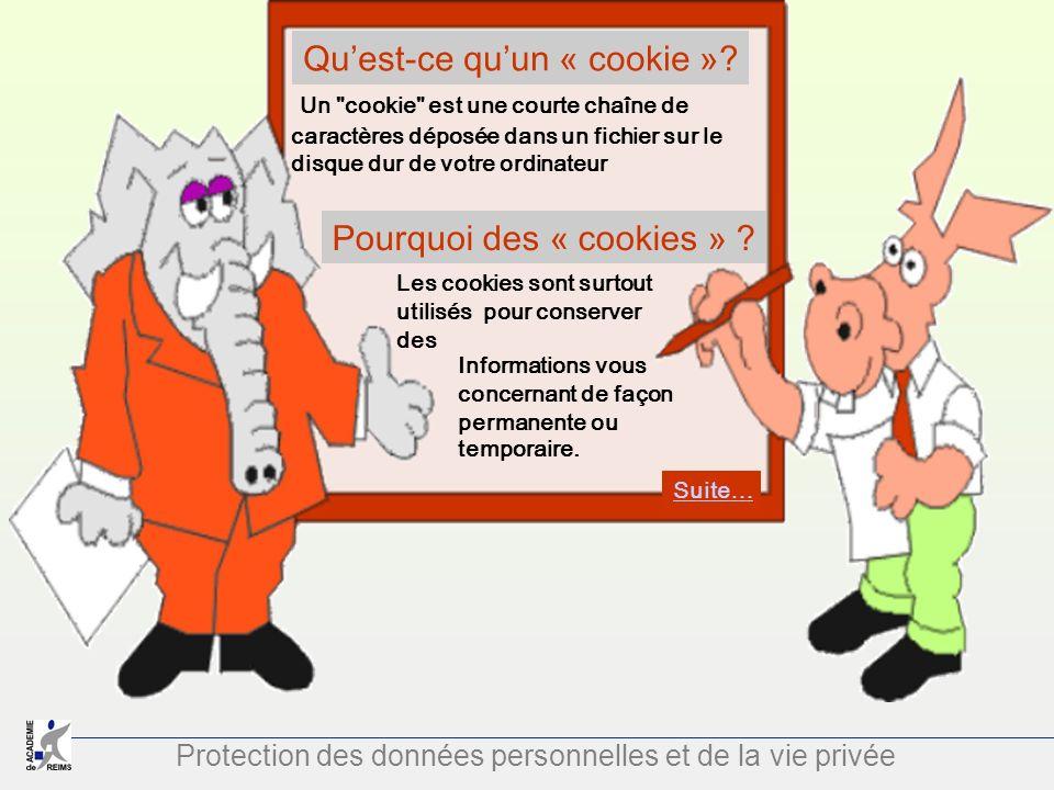 Protection des données personnelles et de la vie privée Quest-ce quun « cookie »? Un