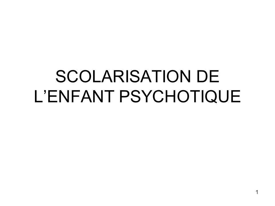 1 SCOLARISATION DE LENFANT PSYCHOTIQUE