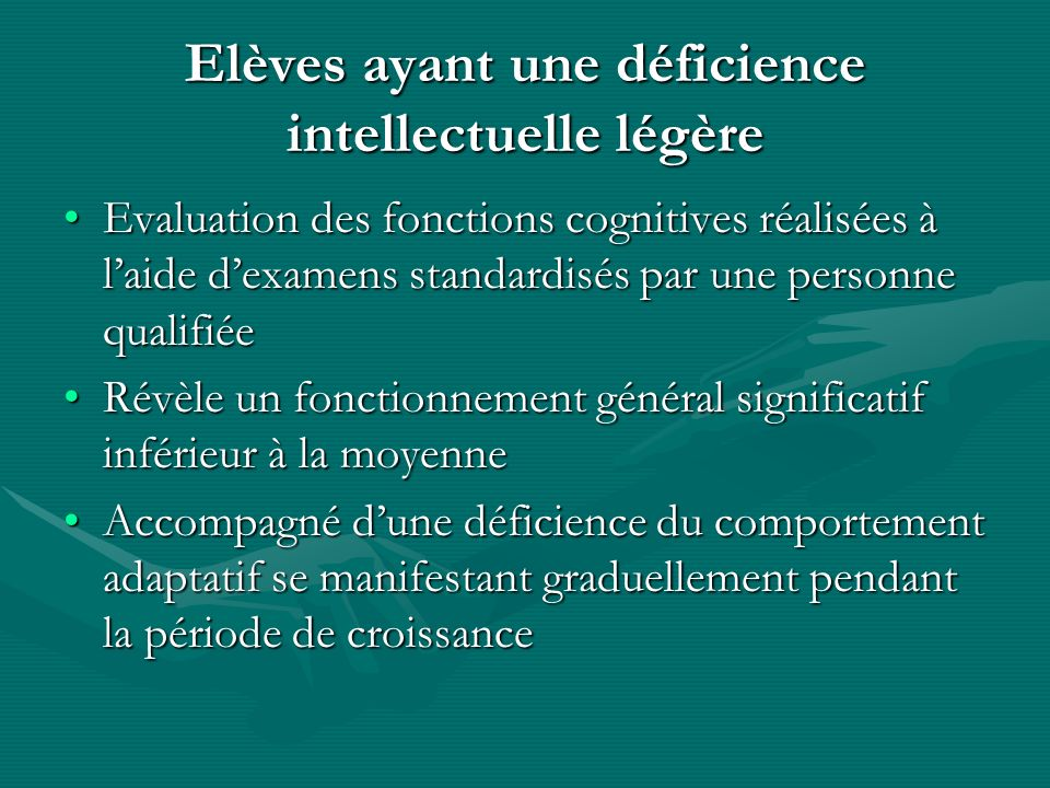 Elèves ayant une déficience intellectuelle légère Evaluation des fonctions cognitives réalisées à laide dexamens standardisés par une personne qualifi