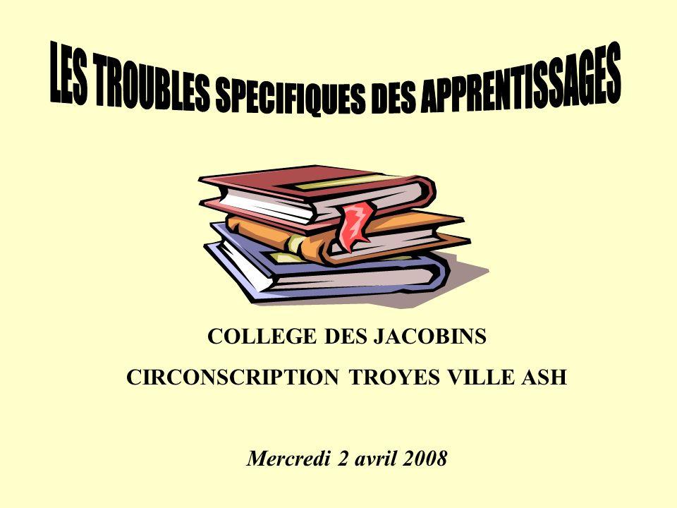 COLLEGE DES JACOBINS CIRCONSCRIPTION TROYES VILLE ASH Mercredi 2 avril 2008