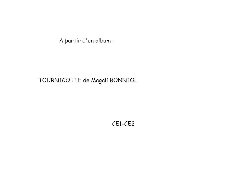 A partir d'un album : TOURNICOTTE de Magali BONNIOL CE1-CE2