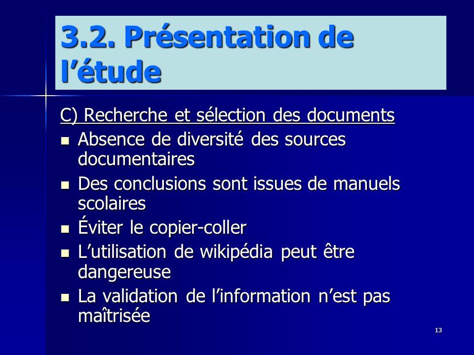 13 C) Recherche et sélection des documents Absence de diversité des sources documentaires Absence de diversité des sources documentaires Des conclusio