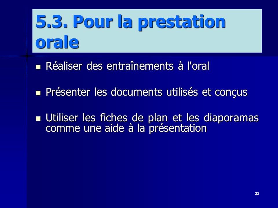 23 Réaliser des entraînements à l'oral Réaliser des entraînements à l'oral Présenter les documents utilisés et conçus Présenter les documents utilisés