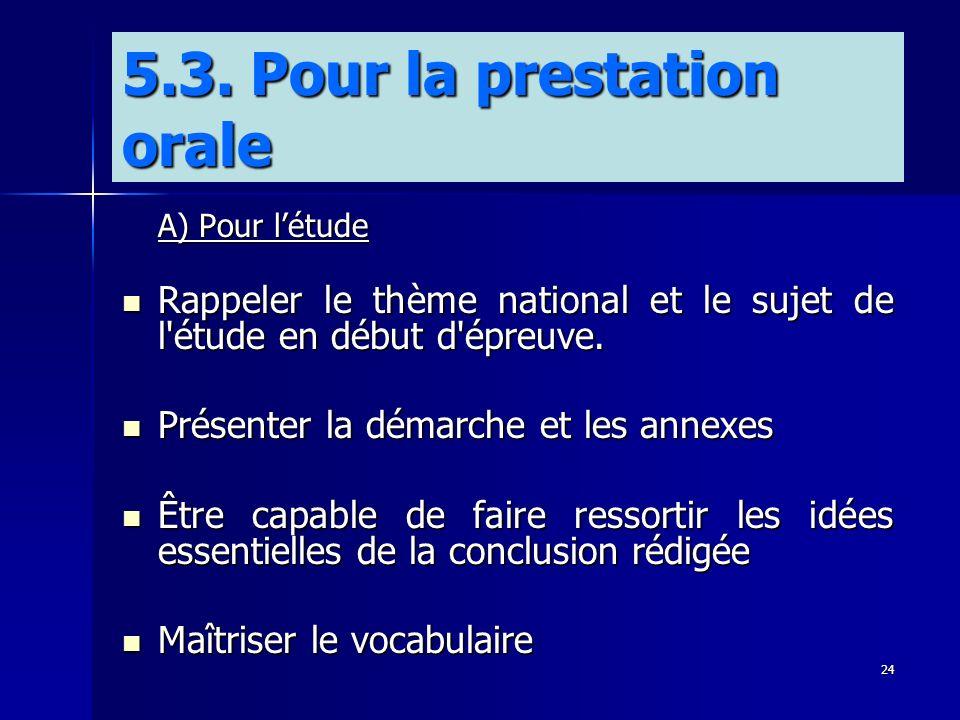 24 A) Pour létude A) Pour létude Rappeler le thème national et le sujet de l'étude en début d'épreuve. Rappeler le thème national et le sujet de l'étu