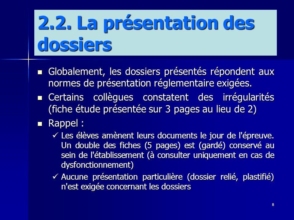 8 Globalement, les dossiers présentés répondent aux normes de présentation réglementaire exigées. Globalement, les dossiers présentés répondent aux no