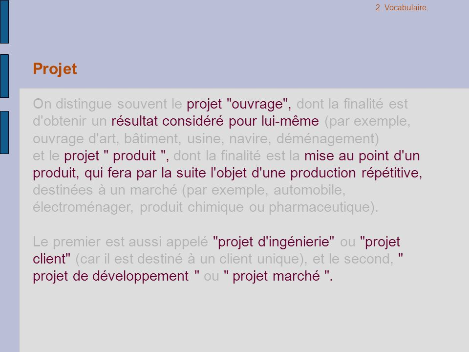 Projet On distingue souvent le projet