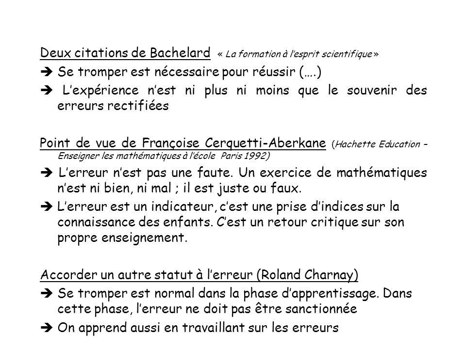 Deux citations de Bachelard « La formation à lesprit scientifique » Se tromper est nécessaire pour réussir (….) Lexpérience nest ni plus ni moins que