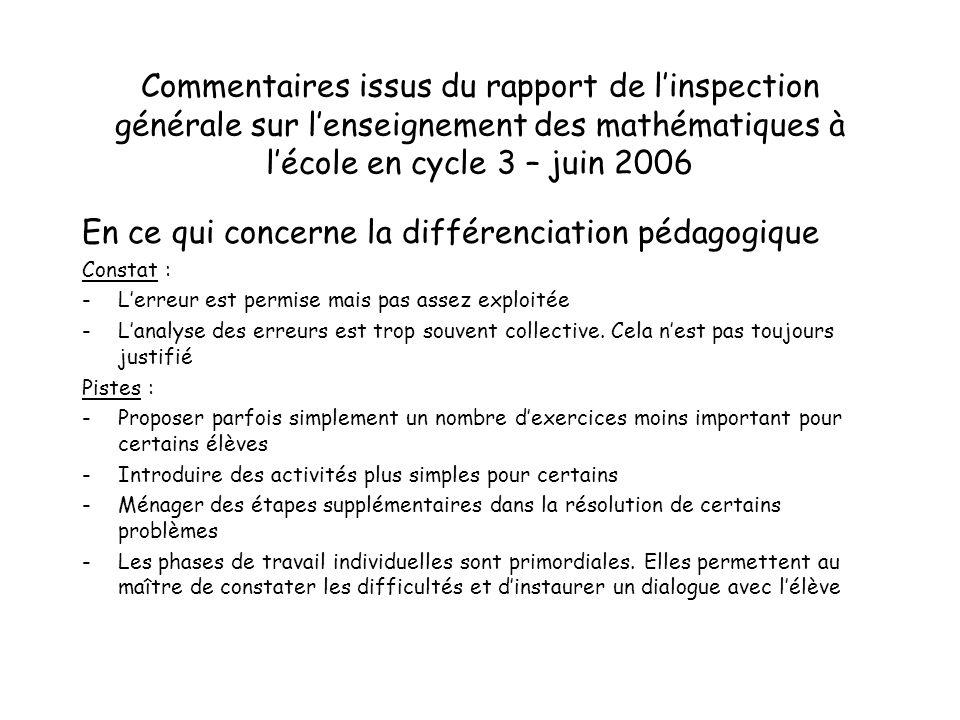 Commentaires issus du rapport de linspection générale sur lenseignement des mathématiques à lécole en cycle 3 – juin 2006 En ce qui concerne la différ