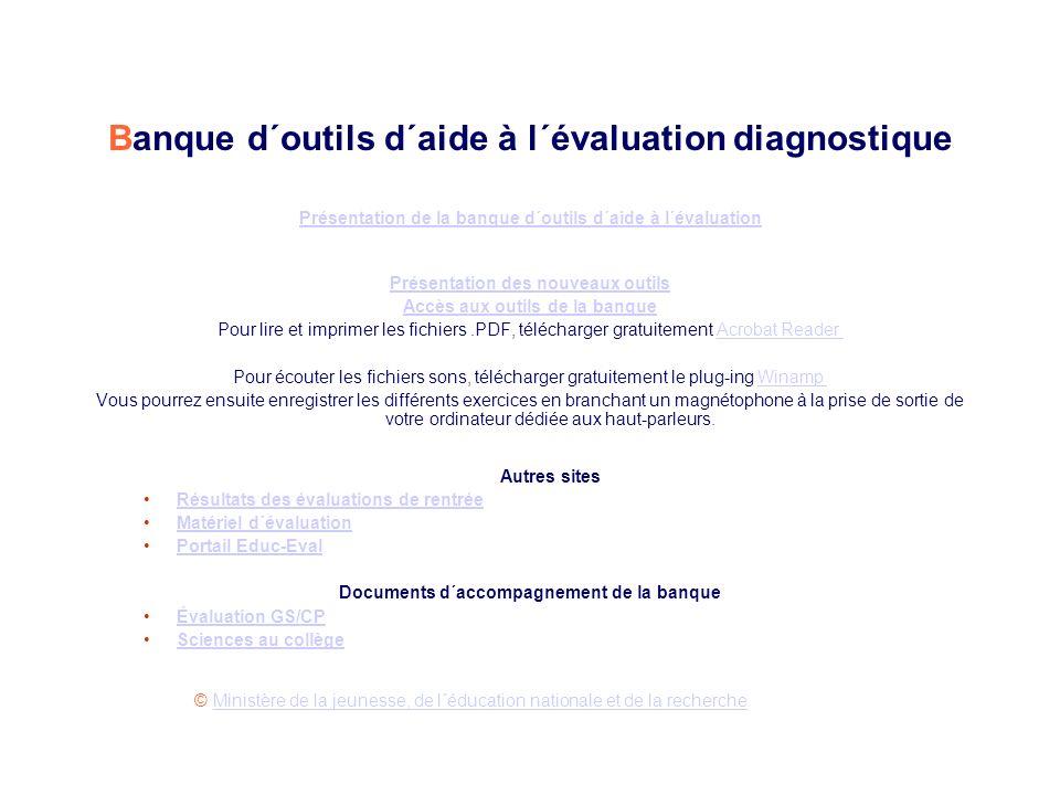 Banque d´outils d´aide à l´évaluation diagnostique Présentation de la banque d´outils d´aide à l´évaluation Présentation des nouveaux outils Accès aux