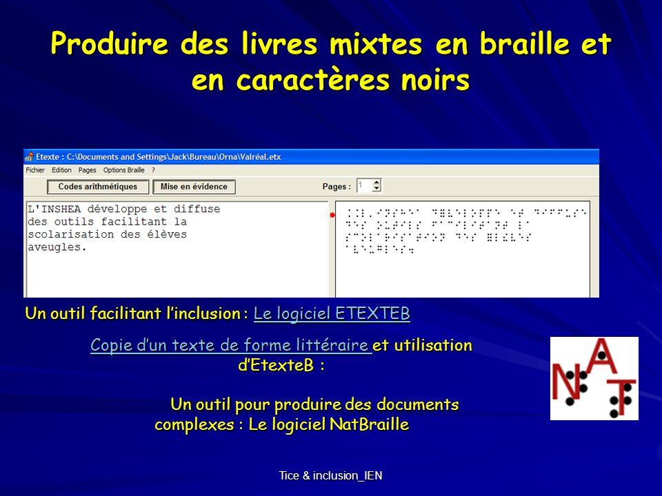Tice & inclusion_IEN Produire des livres mixtes en braille et en caractères noirs Un outil facilitant linclusion : Le logiciel ETEXTEB Le logiciel ETE