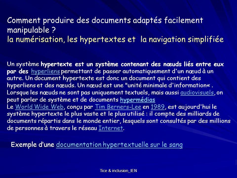 Tice & inclusion_IEN Un système hypertexte est un système contenant des nœuds liés entre eux par des hyperliens permettant de passer automatiquement d