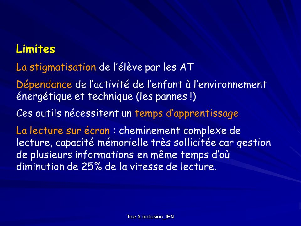 Tice & inclusion_IEN Limites La stigmatisation de lélève par les AT Dépendance de lactivité de lenfant à lenvironnement énergétique et technique (les
