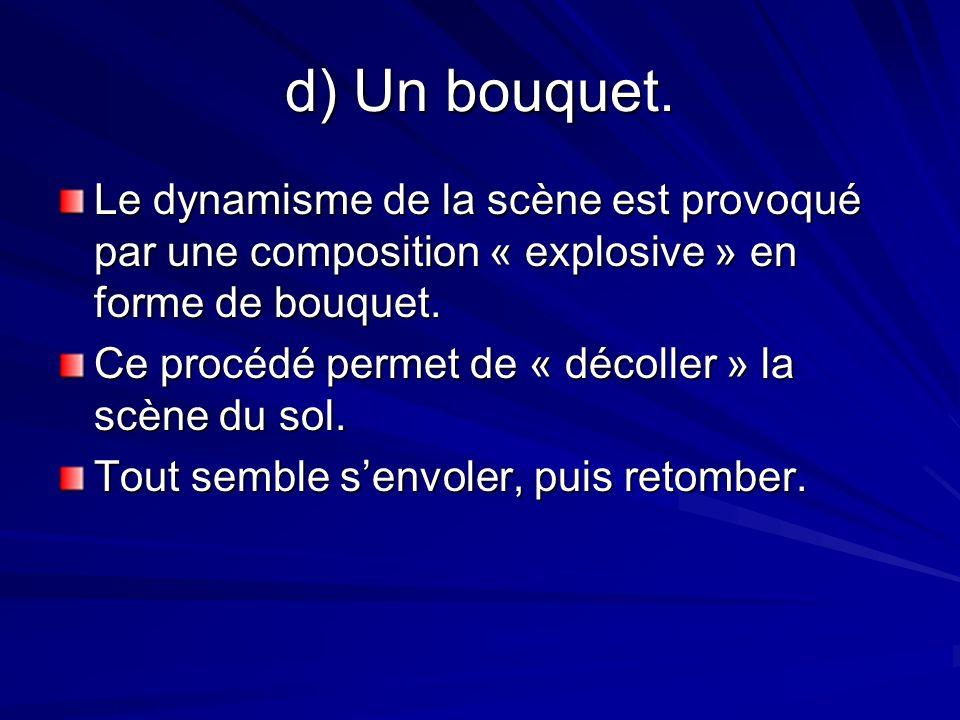 Le dynamisme de la scène est provoqué par une composition « explosive » en forme de bouquet.