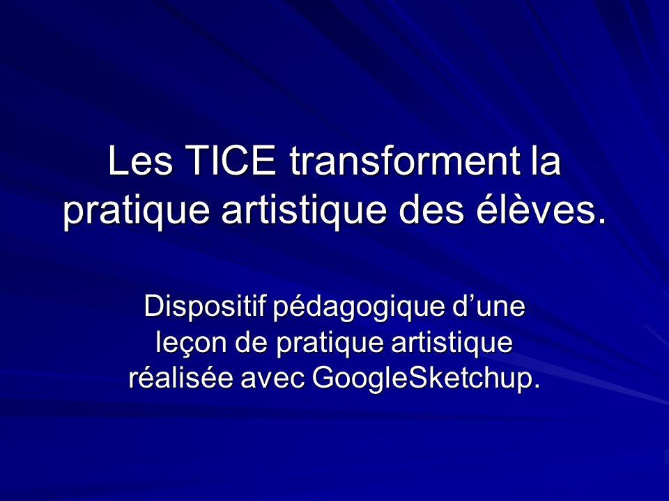 Les TICE transforment la pratique artistique des élèves.