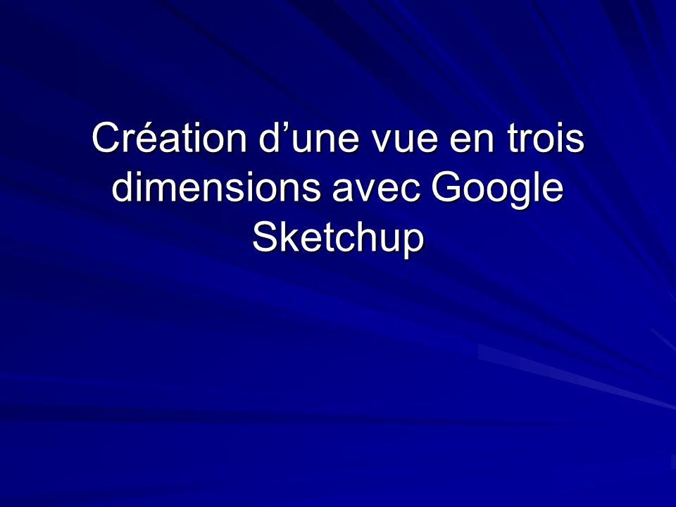 Création dune vue en trois dimensions avec Google Sketchup