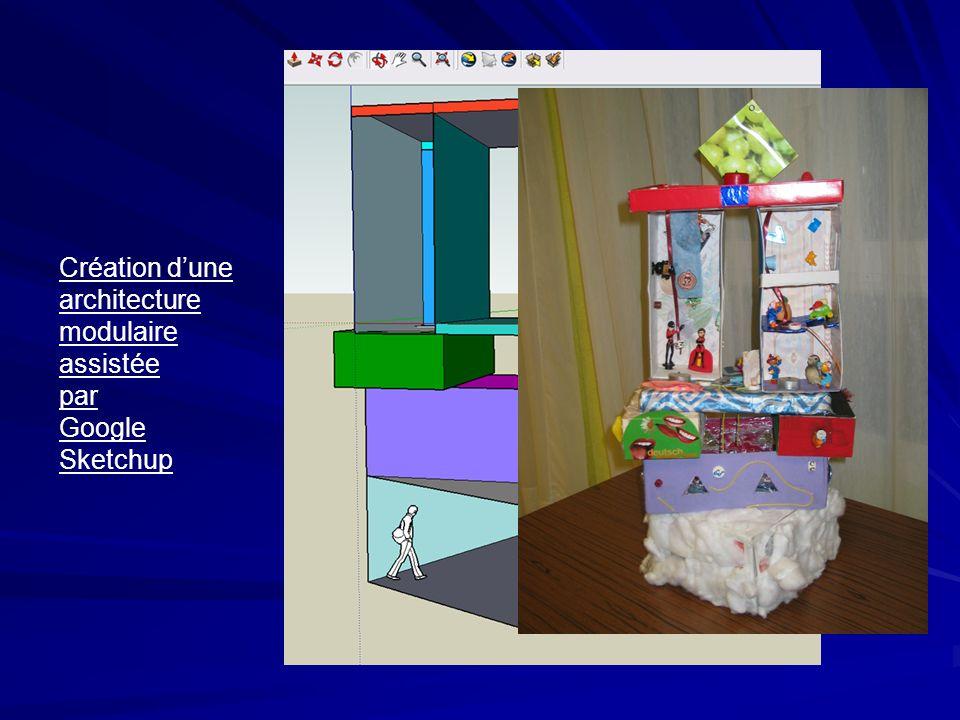 Création dune architecture modulaire assistée par Google Sketchup