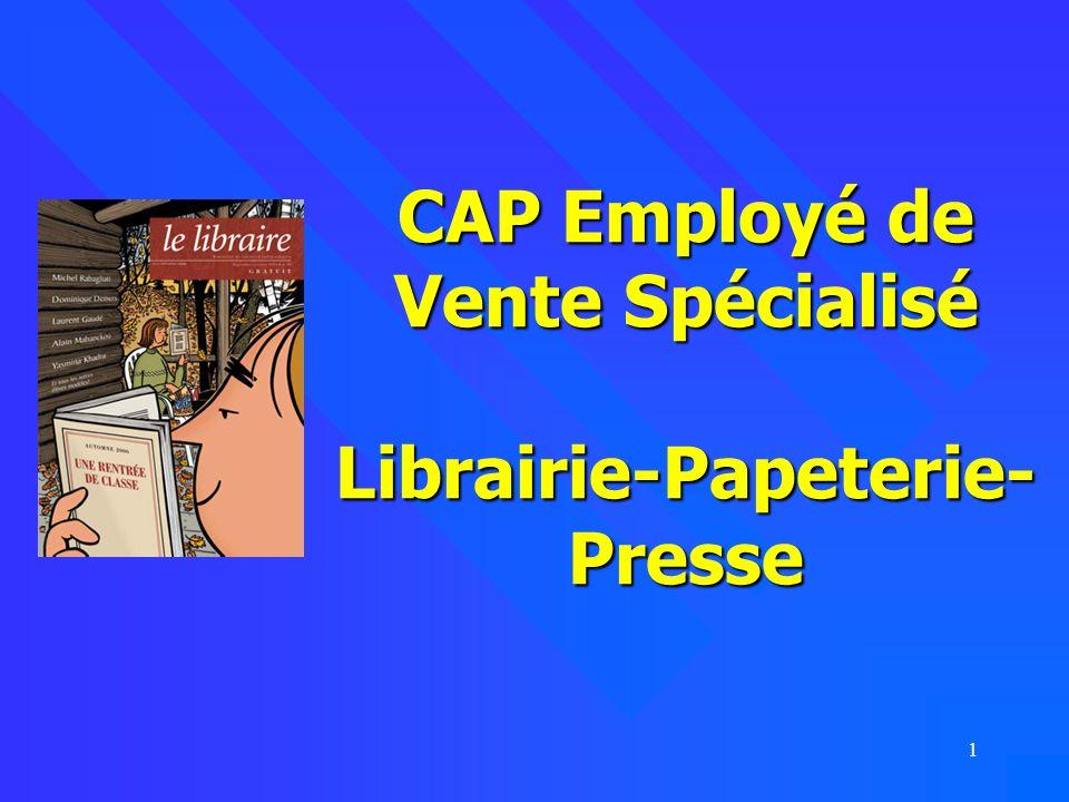 1 CAP Employé de Vente Spécialisé Librairie-Papeterie- Presse