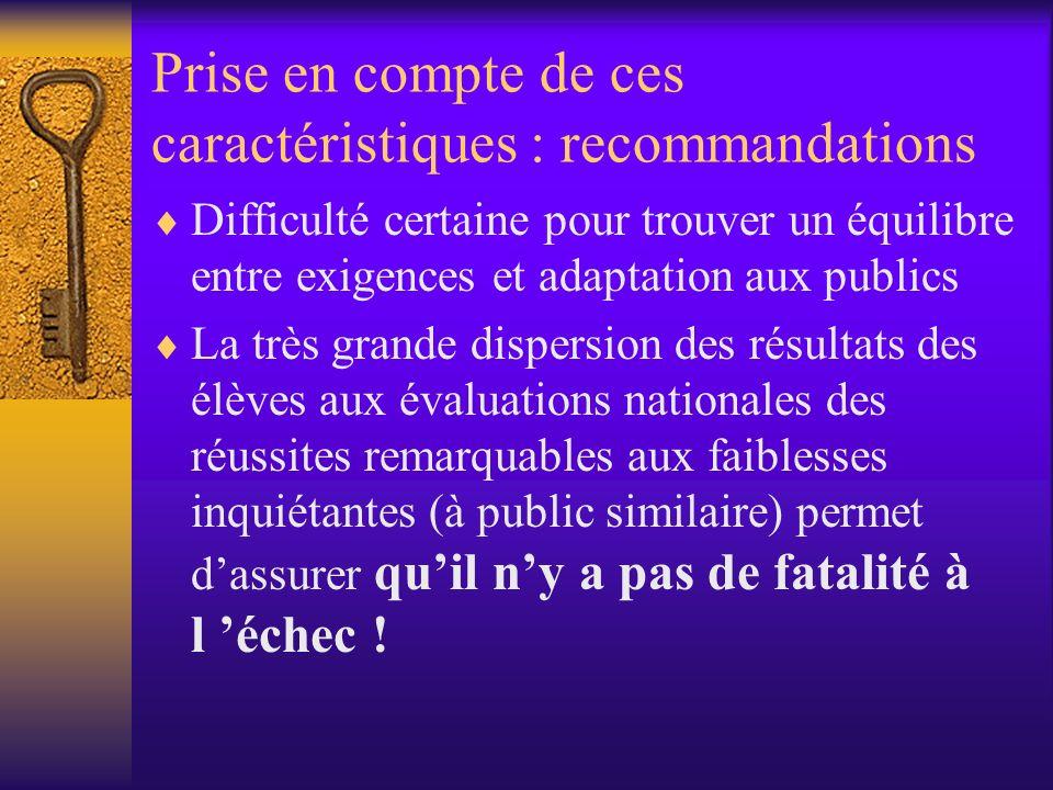 Prise en compte de ces caractéristiques : recommandations Difficulté certaine pour trouver un équilibre entre exigences et adaptation aux publics La t