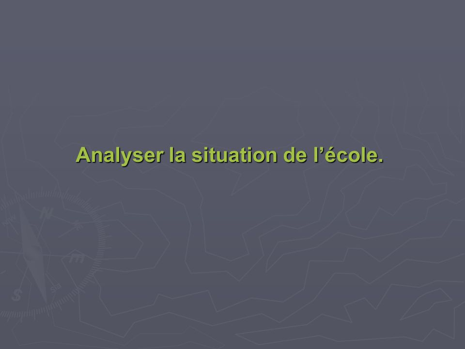 Analyser la situation de lécole.