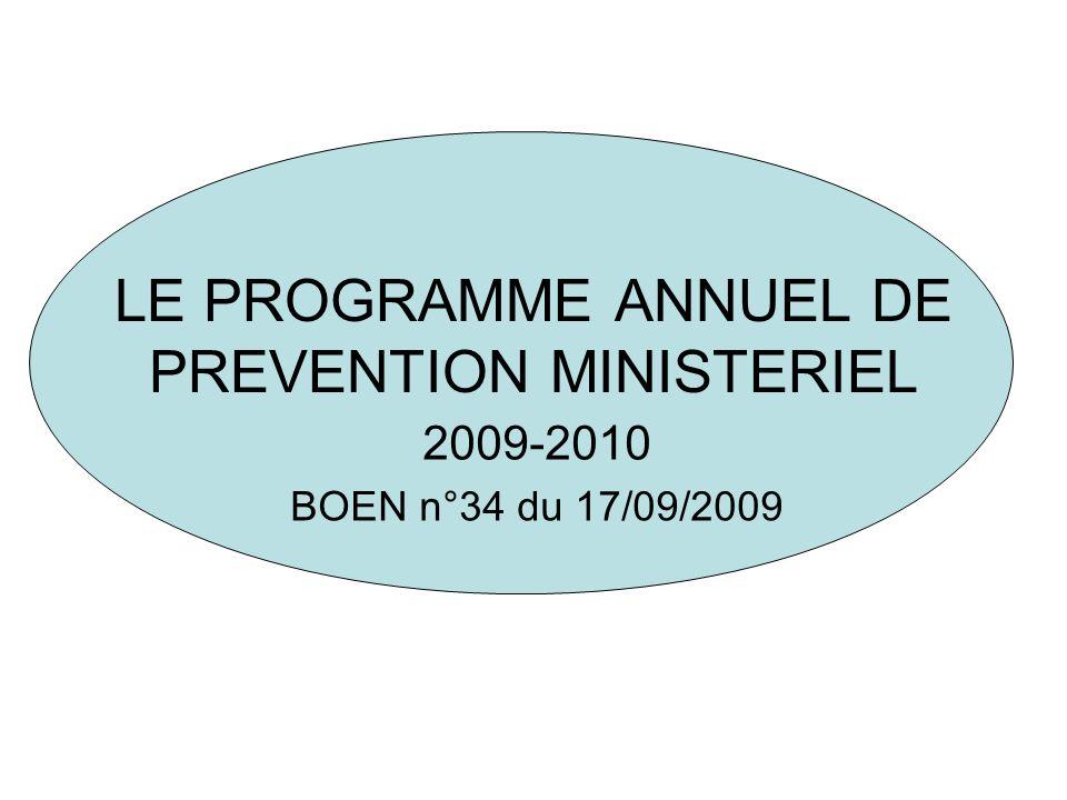 LE PROGRAMME ANNUEL DE PREVENTION MINISTERIEL 2009-2010 BOEN n°34 du 17/09/2009