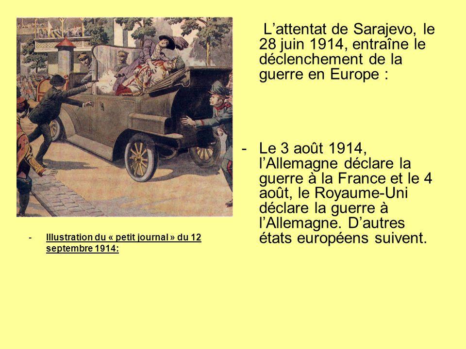 -Illustration du « petit journal » du 12 septembre 1914: Lattentat de Sarajevo, le 28 juin 1914, entraîne le déclenchement de la guerre en Europe : -L