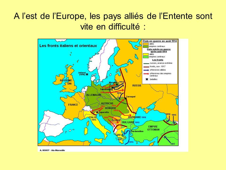 A lest de lEurope, les pays alliés de lEntente sont vite en difficulté :