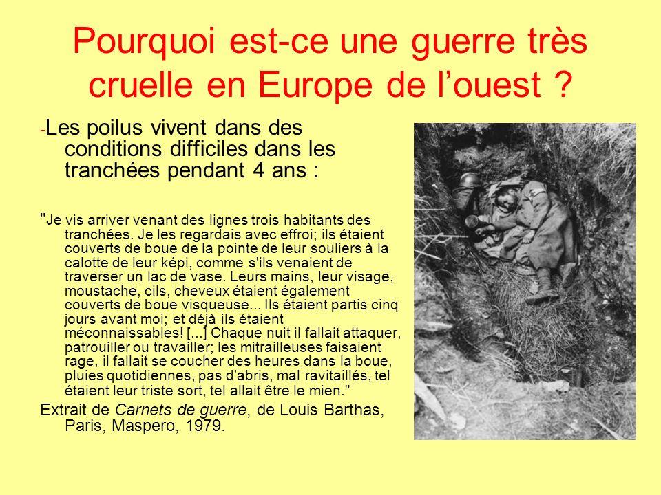 Pourquoi est-ce une guerre très cruelle en Europe de louest ? - Les poilus vivent dans des conditions difficiles dans les tranchées pendant 4 ans :