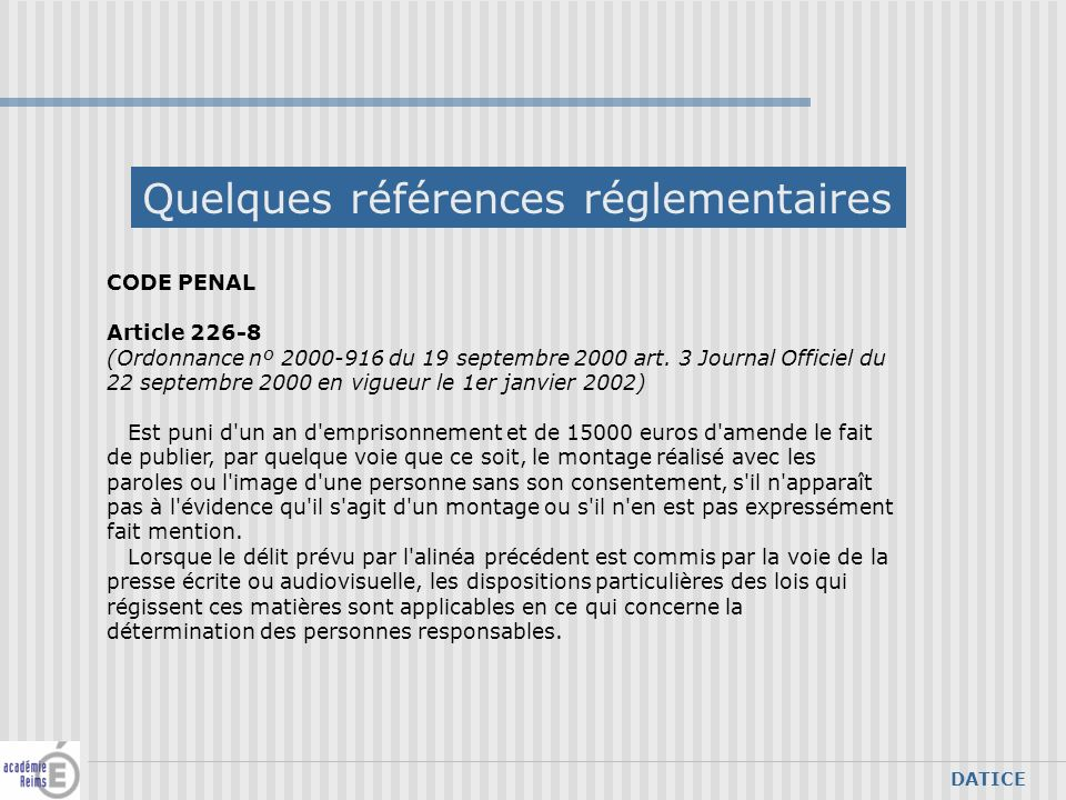 DATICE CODE PENAL Article 226-8 (Ordonnance nº 2000-916 du 19 septembre 2000 art. 3 Journal Officiel du 22 septembre 2000 en vigueur le 1er janvier 20