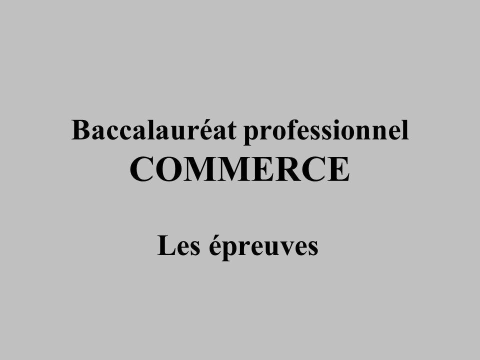 Baccalauréat professionnel COMMERCE Les épreuves