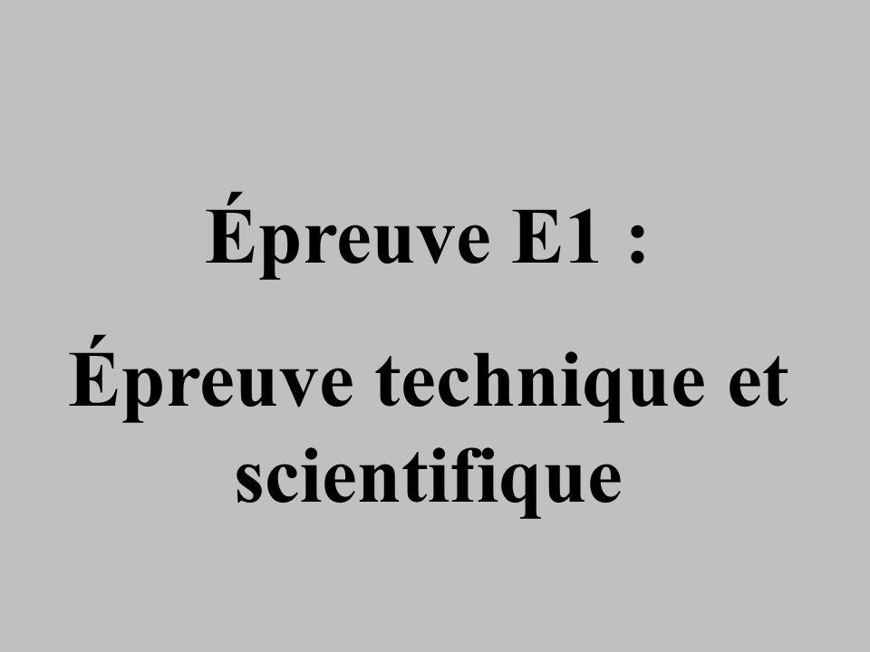 Épreuve E1 : Épreuve technique et scientifique