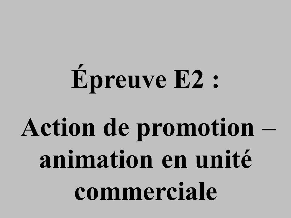 Épreuve E2 : Action de promotion – animation en unité commerciale