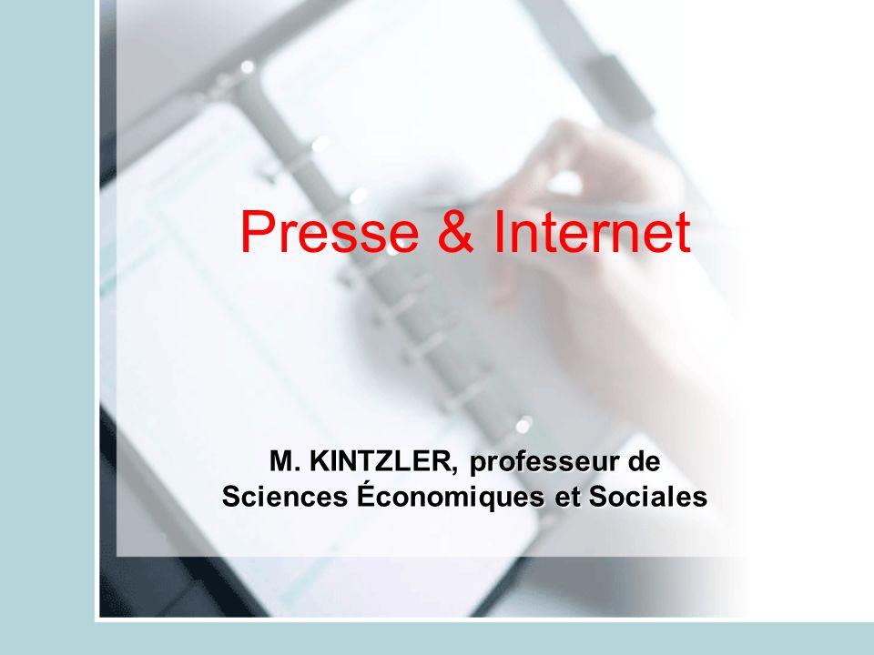 Presse & Internet M. KINTZLER, professeur de Sciences Économiques et Sociales